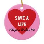 Save a Life-Adopt a Shelter Pet Ceramic Ornament
