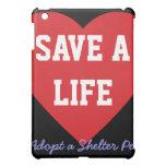 Save a Life-Adopt a Shelter Pet iPad Mini Cover