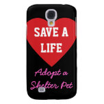 Save a Life-Adopt a Shelter Pet Samsung Galaxy S4 Case