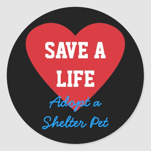 Save a Life-Adopt a Shelter Pet Round Stickers