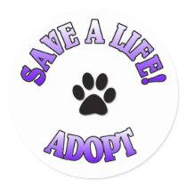SAVE A LIFE, ADOPT!  DOG CAT RESCUE PET CLASSIC ROUND STICKER