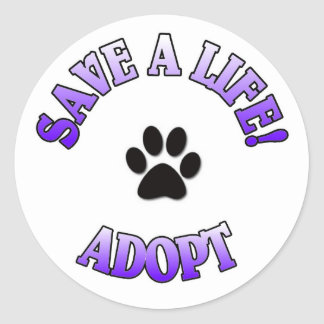 SAVE A LIFE, ADOPT!  DOG CAT RESCUE PET CLASSIC ROUND STICKER
