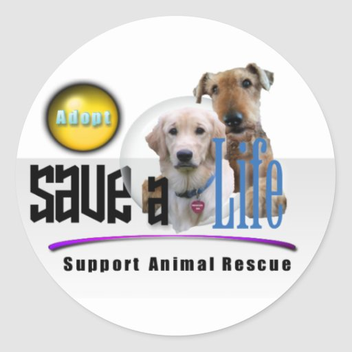 SAVE A LIFE - ADOPT - RESCUE ANIMALS - BE A FRIEND CLASSIC ROUND STICKER