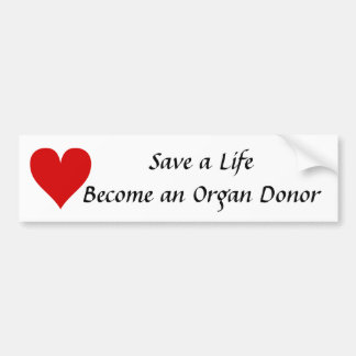 Save a Life Become and Organ Donor Bumper Sticker