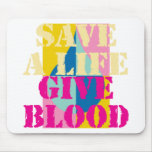 Save a Life - Give Blood Mouse Pads