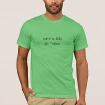 save a life go vegan T-Shirt
