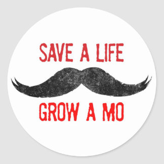 Save A Life - Grow A Mo - Cancer Awareness Classic Round Sticker