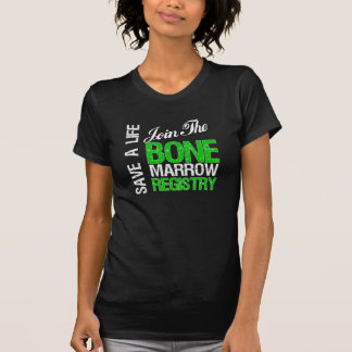 Save a Life Join The Bone Marrow Registry T Shirt