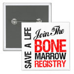 Save a Life Join The Registry Bone Marrow Donor Pinback Button