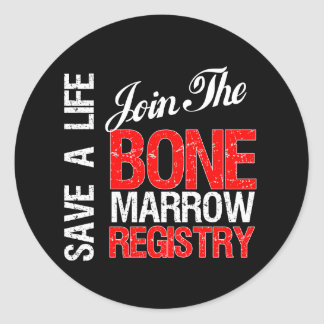 Save a Life Join The Registry Bone Marrow Donor Classic Round Sticker