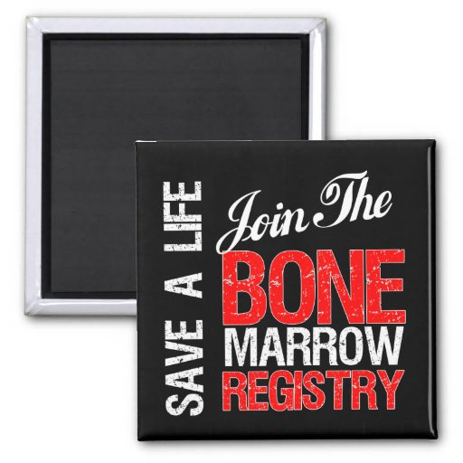 Save a Life Join The Registry Bone Marrow Donor Magnets