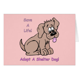 Save A Life-Shelter Dog Greeting Card