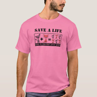 SAVE A LIFE Spay And Neuter Your Pets T-Shirt