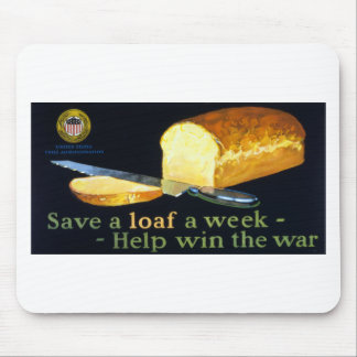 Save a Loaf a Week ~ help Win the War Mouse Pad