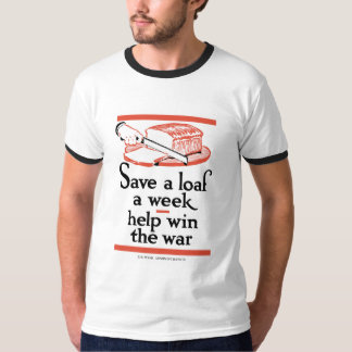 Save A Loaf A Week -- WWII T-Shirt