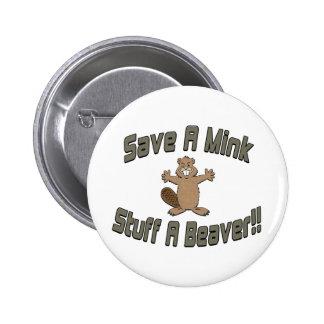 Save A Mink Stuff A Beaver Pinback Buttons