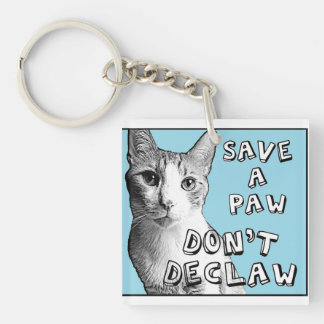 Save a Paw, Don't Declaw Single-Sided Square Acrylic Keychain