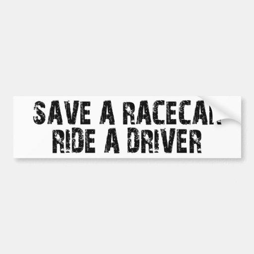 Save A Racecar Ride A Driver Bumper Sticker