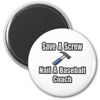 Save a Screw, Nail a Baseball Coach Refrigerator Magnets