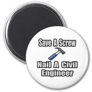 Save a Screw, Nail a Civil Engineer Magnet