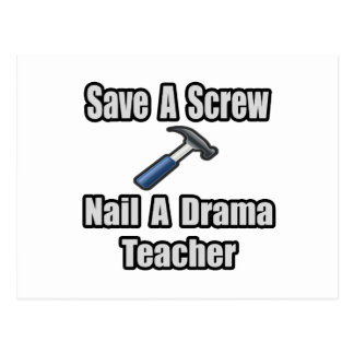 Save a Screw, Nail a Drama Teacher Postcard