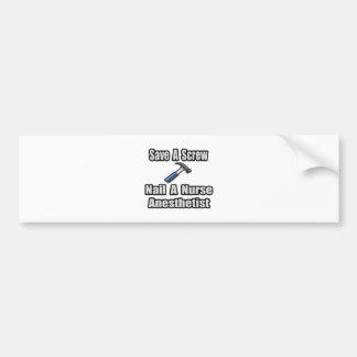 Save a Screw, Nail a Nurse Anesthetist Bumper Stickers