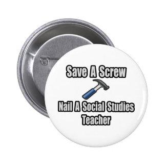 Save a Screw, Nail a Social Studies Teacher Buttons