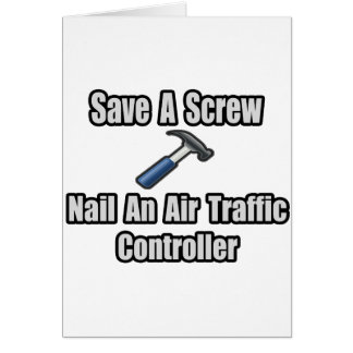 Save a Screw, Nail an Air Traffic Controller Card
