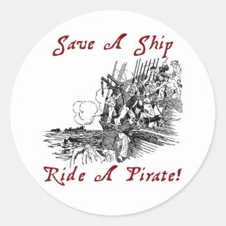 Save A Ship Ride A Pirate! Classic Round Sticker