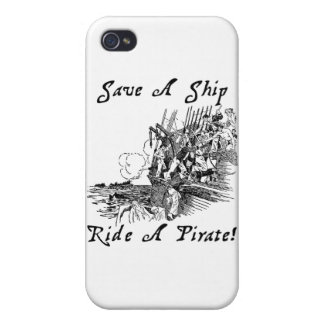 Save A Ship Ride A Pirate! Covers For iPhone 4