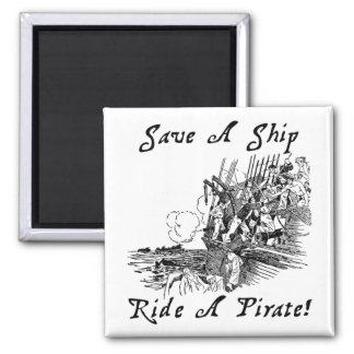 Save A Ship Ride A Pirate! Magnet