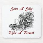 Save A Ship Ride A Pirate! Mousepads