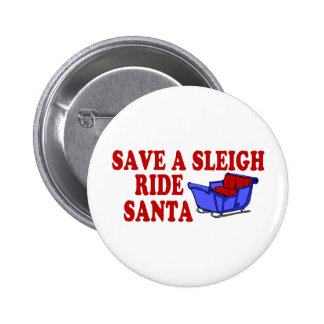 Save A Sleigh Ride Santa Pinback Buttons