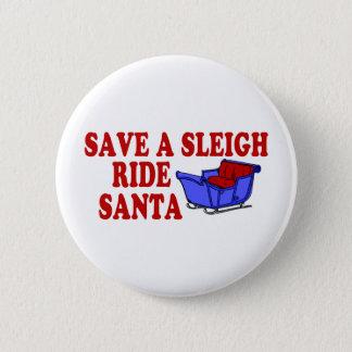 Save A Sleigh Ride Santa Pinback Button