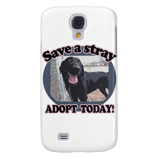 Save a Stray, Adopt Today Galaxy S4 Cover