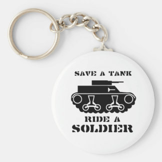 SAVE A TANK RIDE A SOLDIER KEYCHAIN