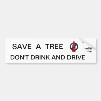 Save A Tree - Drunk Driving Bumber Sticker