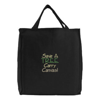 Save A Tree! Embroidered Tote Bag