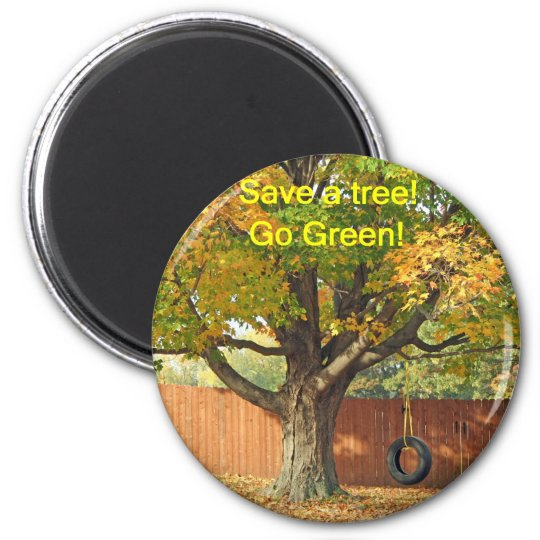 Save a tree, go green! 2 inch round magnet