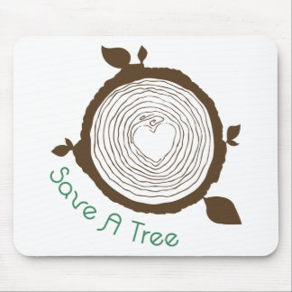 Save A Tree Mouse Pad