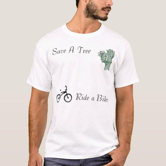 Save A Tree,Ride A Bike T-Shirt