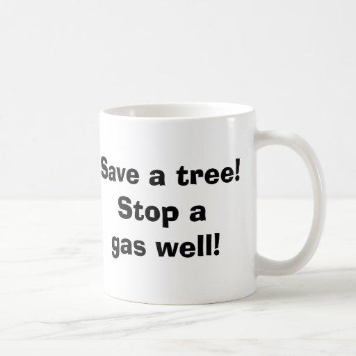Save a tree! Stop a gas well! Coffee Mug