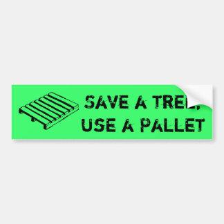 Save a Tree, Use a Pallet Bumper Sticker Car Bumper Sticker