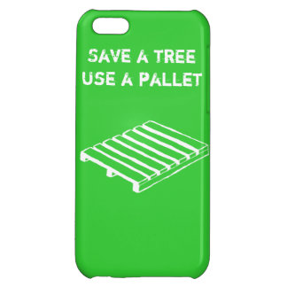 Save a Tree, Use a Pallet iPhone case iPhone 5C Cover