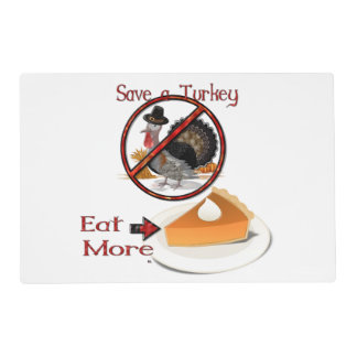 Save a Turkey Eat More Pie Placemat
