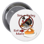 Save a Turkey Eat More Pie THANKSGIVING Pinback Button