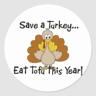 Save a Turkey...Eat Tofu this Year! Stickers