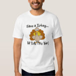 Save a Turkey...Eat Tofu this Year! T-Shirt