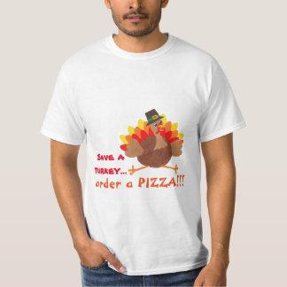 Save a Turkey Order a Pizza - T-shirt