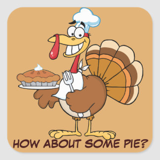Save a Turkey's Life by Eating Dessert First! Square Sticker
